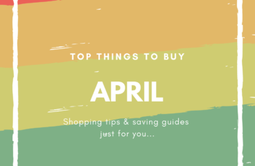 April Shopping Guides: What to Buy and What Not to Buy