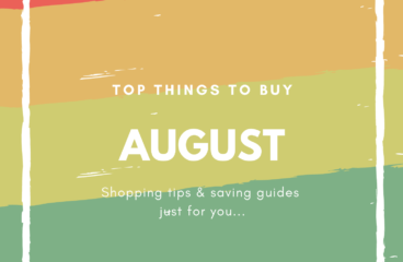 August Shopping Guides: What to Buy and What Not to Buy