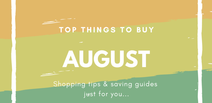 August What to Buy and What Not to Buy