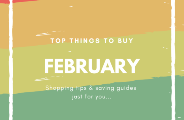 February Shopping Guides: What to Buy and What Not to Buy