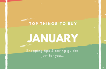 January Shopping Guides: What to Buy and What Not to Buy