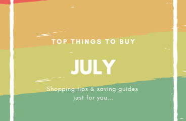 July Shopping Guides: What to Buy and What Not to Buy