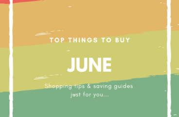 June Shopping Guides: What to Buy and What Not to Buy