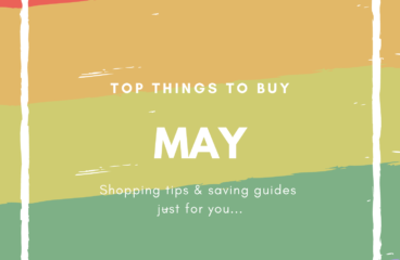 May Shopping Guides: What to Buy and What Not to Buy