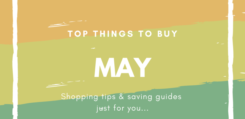 May What to Buy and What Not to Buy