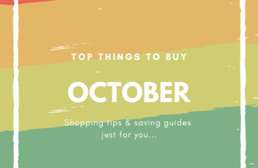 October Shopping Guides: What to Buy and What Not to Buy