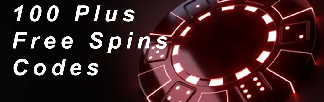 100 Plus Free Spins Codes